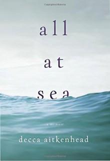 All at Sea: A Memoir - Decca Aitkenhead