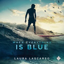 When Everything Is Blue - Laura Lascarso, Michael Mola