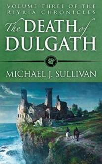 The Death of Dulgath - Michael J. Sullivan, Tim Gerard Reynolds