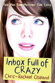 Inbox Full of Crazy (Level Up Your Love Life) - Chris-Rachael Oseland