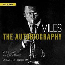Miles: The Autobiography - Miles Davis, Dion Graham, Inc. Blackstone Audio