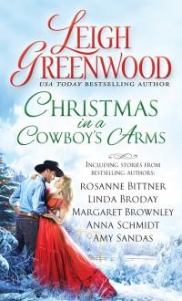 Christmas in a Cowboy's Arms - Amy Sandas, Linda Broday, Anna Schmidt, Margaret Brownley, Leigh Greenwood, Rosanne Bittner