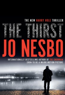 The Thirst: A Harry Hole Novel - Jo Nesbo