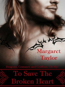 To Save The Broken Heart - Margaret Taylor