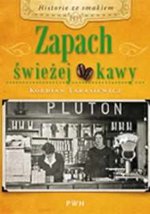Zapach świeżej kawy - Kordian Tarasiewicz
