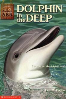 Dolphin in the Deep - Ben M. Baglio