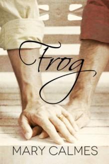 Frog - Mary Calmes