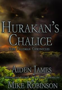 Hurakan's Chalice - Aiden James, Mike Robinson