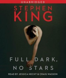 Full Dark, No Stars - Stephen King, Jessica Hecht, Craig Wasson