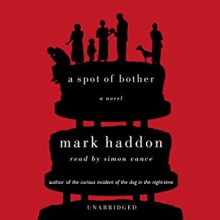 A Spot of Bother - Mark Haddon,Simon Vance