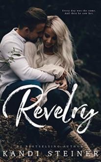 Revelry - Kandi Steiner