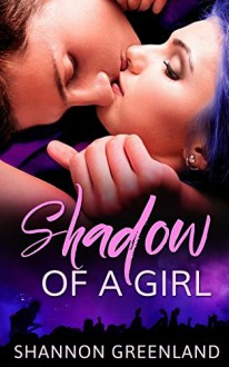 Shadow of a Girl - Shannon Greenland (S. E. Green)