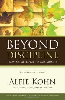 Beyond Discipline: From Compliance to Community - Alfie Kohn