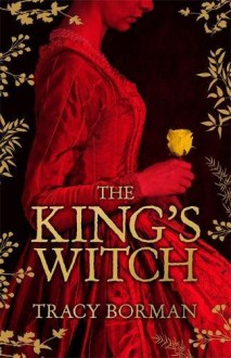 The King's Witch - Tracy Borman