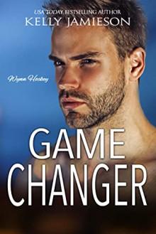 Game Changer (Wynn Hockey #5) - Kelly Jamieson