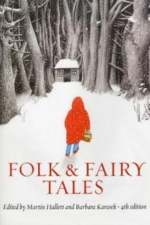 Folk & Fairy Tales: An Introductory Anthology - Martin Hallett,Barbara Karasek
