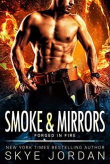 Smoke & Mirrors (Forged in Fire #2) - Skye Jordan