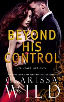Beyond His Control by Clarissa Wild - Clarissa Wild