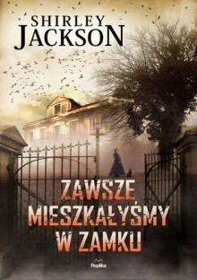 Zawsze mieszkałyśmy w zamku - Shirley Jackson
