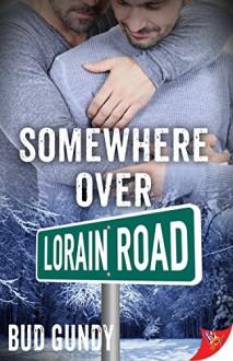 Somewhere Over Lorain Road - Bud Gundy