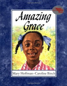 Amazing Grace - Mary Hoffman,Caroline Binch