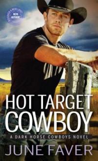 Hot Target Cowboy - J.D. Faver,June Faver