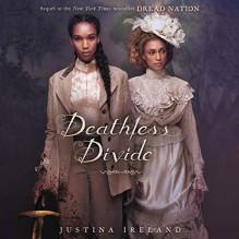 Deathless Divide - Justina Ireland,Shirley Drake Jordan Editors: Sharon E. Cobb,Bahni Turpin
