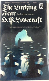 AT THE MOUNTAINS OF MADNESS - and Other Tales of Terror: The Shunned House; The Dreams in the Witch House; The Statement of Randolph Carter (The Arkham Edition of H.P. Lovecraft) - H. P. Lovecraft