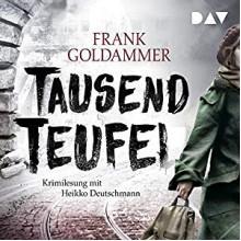 Tausend Teufel: Max Heller 2 - Der Audio Verlag, Frank Goldammer, Heikko Deutschmann