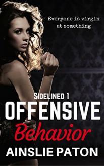 Offensive Behavior (Sidelined Book 1) - Belinda Holmes,Ainslie Paton