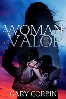 A Woman of Valor - Gary Corbin