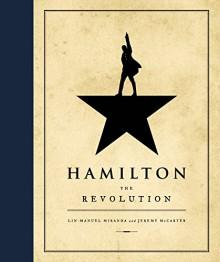 Hamilton: The Revolution - Jeremy McCarter,Lin-Manuel Miranda