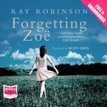 Forgetting Zoe - Ray Robinson, Buffy Davis, Whole Story Audiobooks