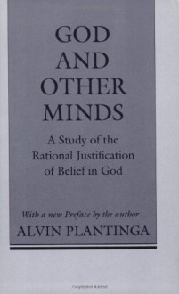 God and Other Minds: A Study of the Rational Justification of Belief in God (Cornell Paperbacks) - Alvin Plantinga
