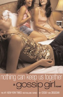 Nothing Can Keep Us Together - Cecily von Ziegesar