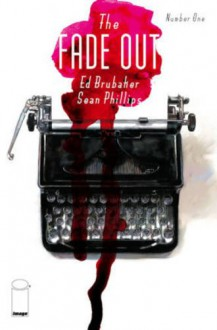 The Fade Out Volume 1 - Ed Brubaker, Sean Phillips