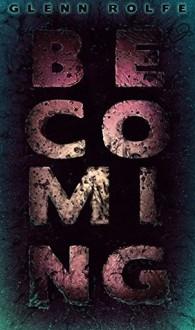 Becoming - Erin Sweet Al-Mehairi, Glenn Rolfe, Jason Lynch