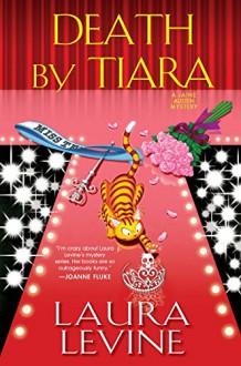 Death by Tiara (A Jaine Austen Mystery) - Laura Levine
