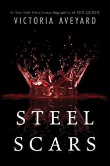 Steel Scars (Red Queen Novella) - Victoria Aveyard