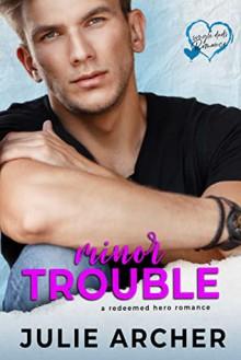 Minor Trouble (Single Dad's Romance) - Julie Archer