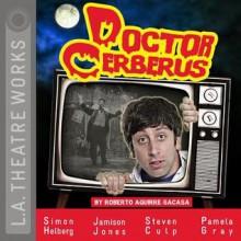 Doctor Cerberus - Roberto Aquirre-sacasa,Adam Arkin,Simon Helberg,JoBeth Williams