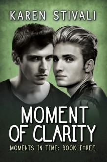 Moment Of Clarity - Karen Stivali