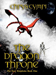 The Dragon Throne (The Four Kingdoms Book 1) - Chrys Cymri