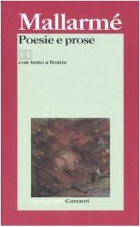 Poesie e prose - Stéphane Mallarmé, Adriano Guerrini, Valeria Ramacciotti