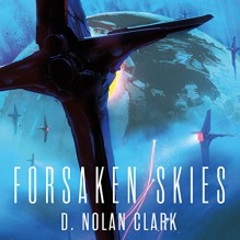 Forsaken Skies: Book One of The Silence - D. Nolan Clark, Jack Hawkins, Hachette Audio UK