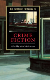 The Cambridge Companion to Crime Fiction (Cambridge Companions to Literature) - Martin Priestman