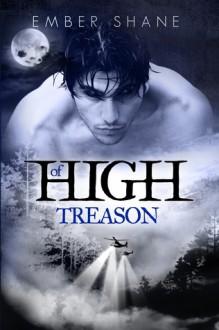 Of High Treason - Ember Shane
