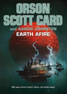 Earth Afire - Orson Scott Card, Aaron Johnston