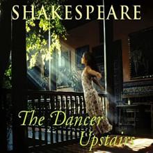 The Dancer Upstairs - Nicholas Shakespeare,Nigel Graham