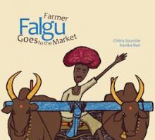 Farmer Falgu Goes to the Market - Chitra Soundar